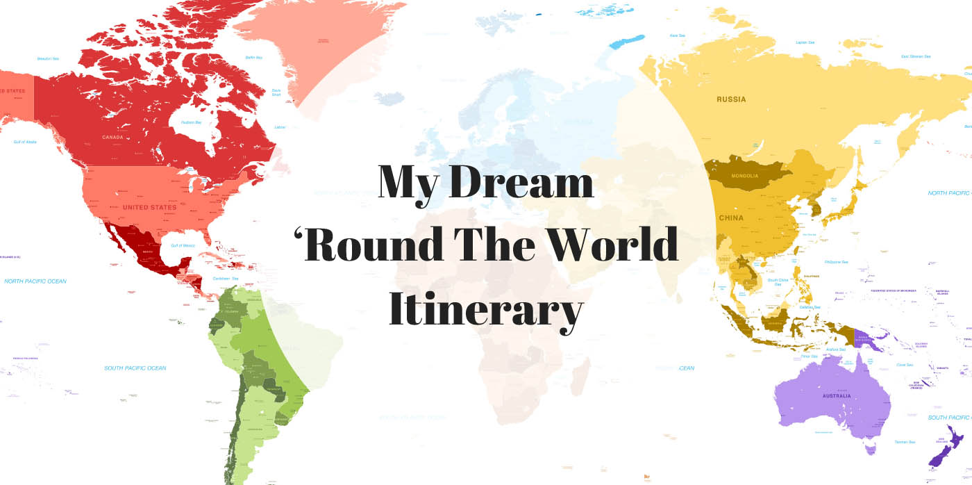 My Dream 'Round the World Itinerary