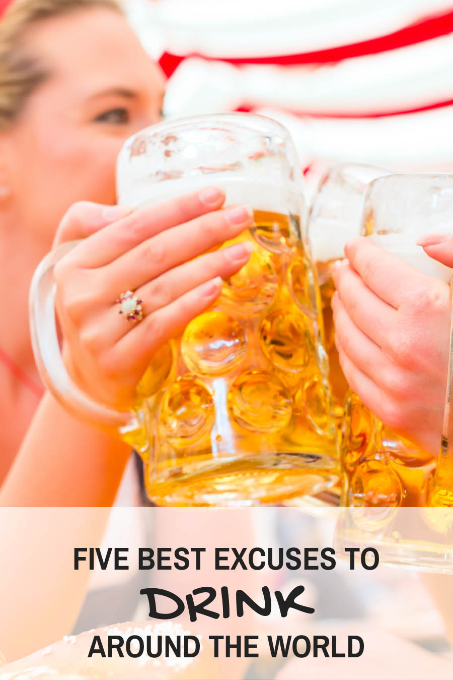 Five Best Excuses to Drink Around the World