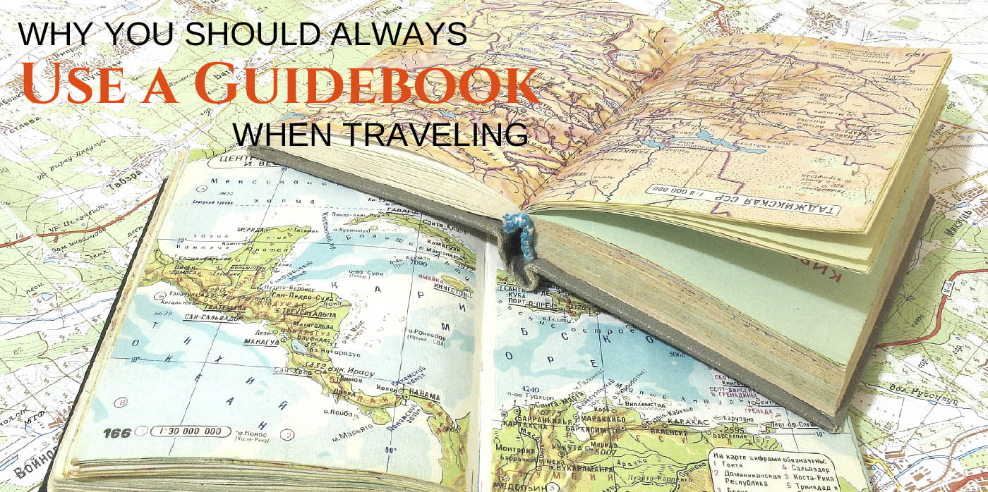 Why You Should Always Use a Guidebook When Traveling