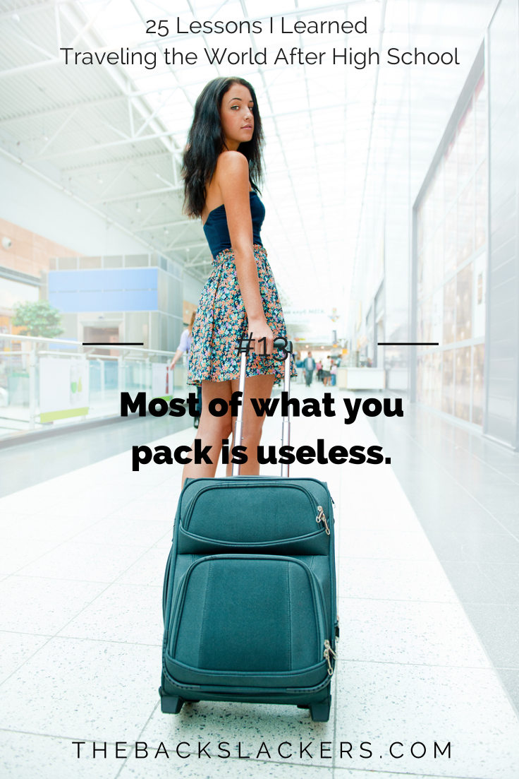 #13 - Most of what you pack is useless. | 25 Lessons I Learned Traveling the World After High School | The Backslackers