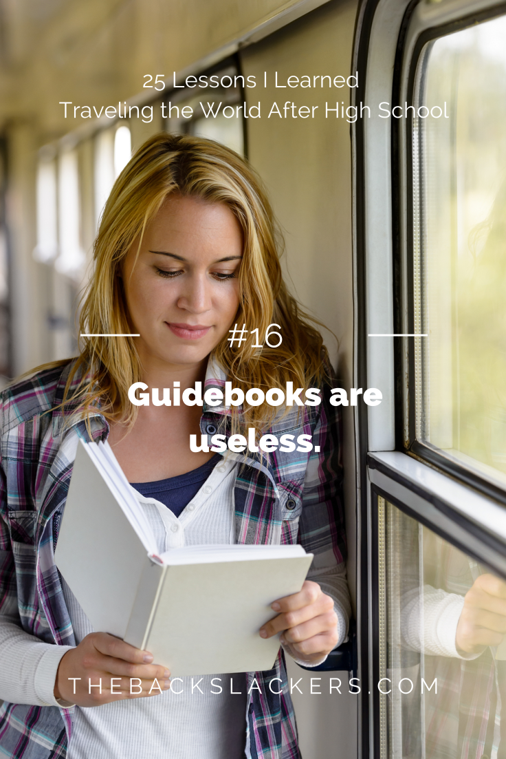 #16 - Guidebooks are useless. | 25 Lessons I Learned Traveling the World After High School | The Backslackers