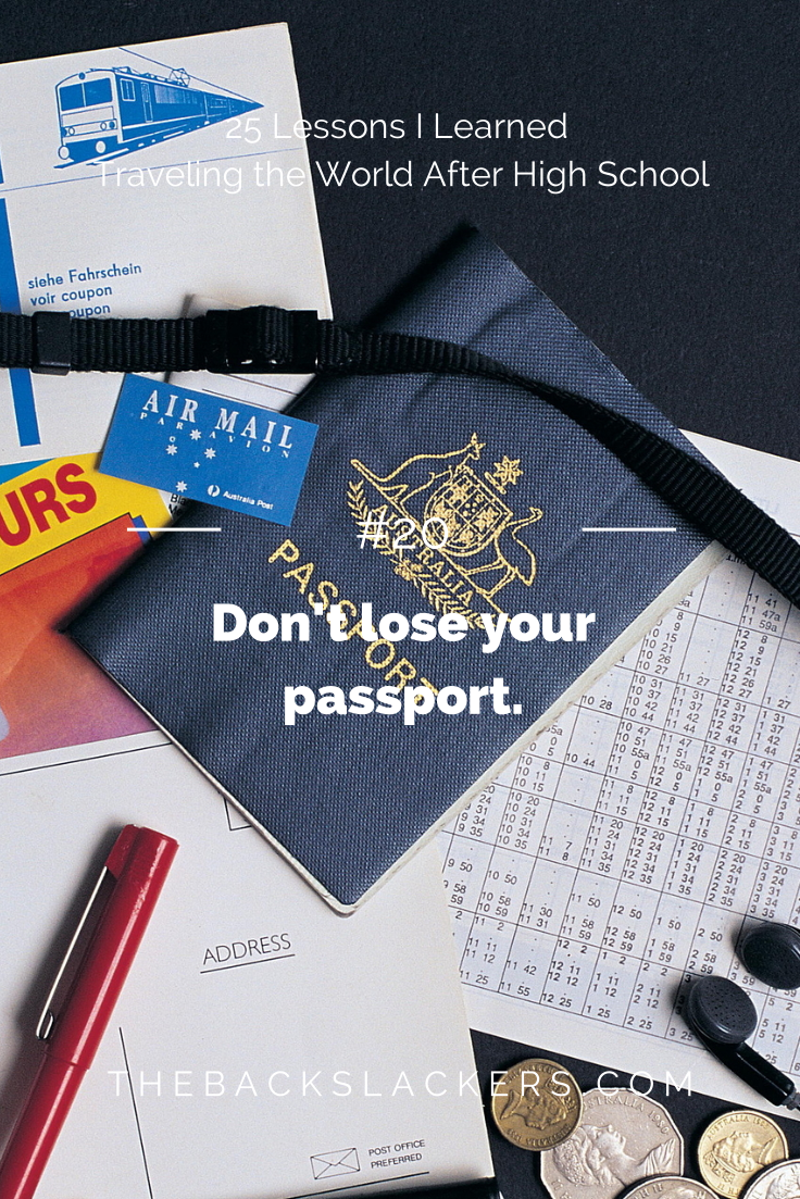 #20 - Don't Lose Your Passport. | 25 Lessons I Learned Traveling the World After High School | The Backslackers