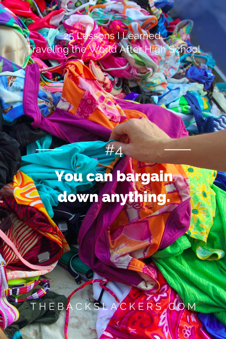 #4 - You can bargain down anything. | 25 Lessons I Learned Traveling the World After High School | The Backslackers