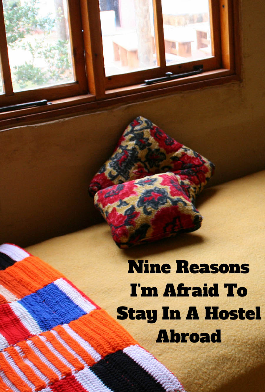 Nine Reasons I'm Afraid to Stay in a Hostel Abroad
