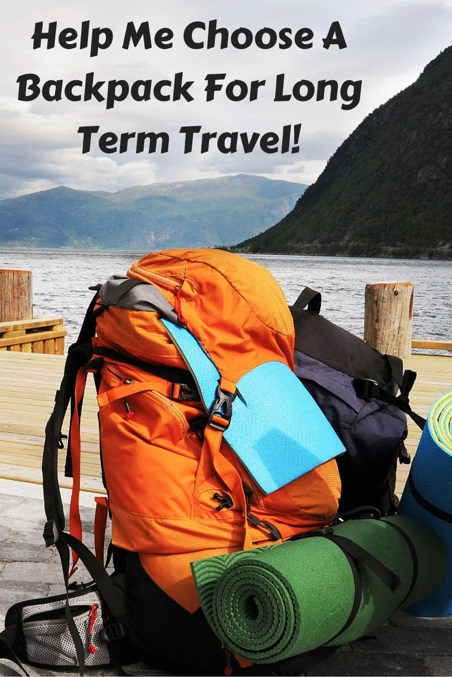 Help Me Choose a Backpack for Long Term Travel! | The Backslackers