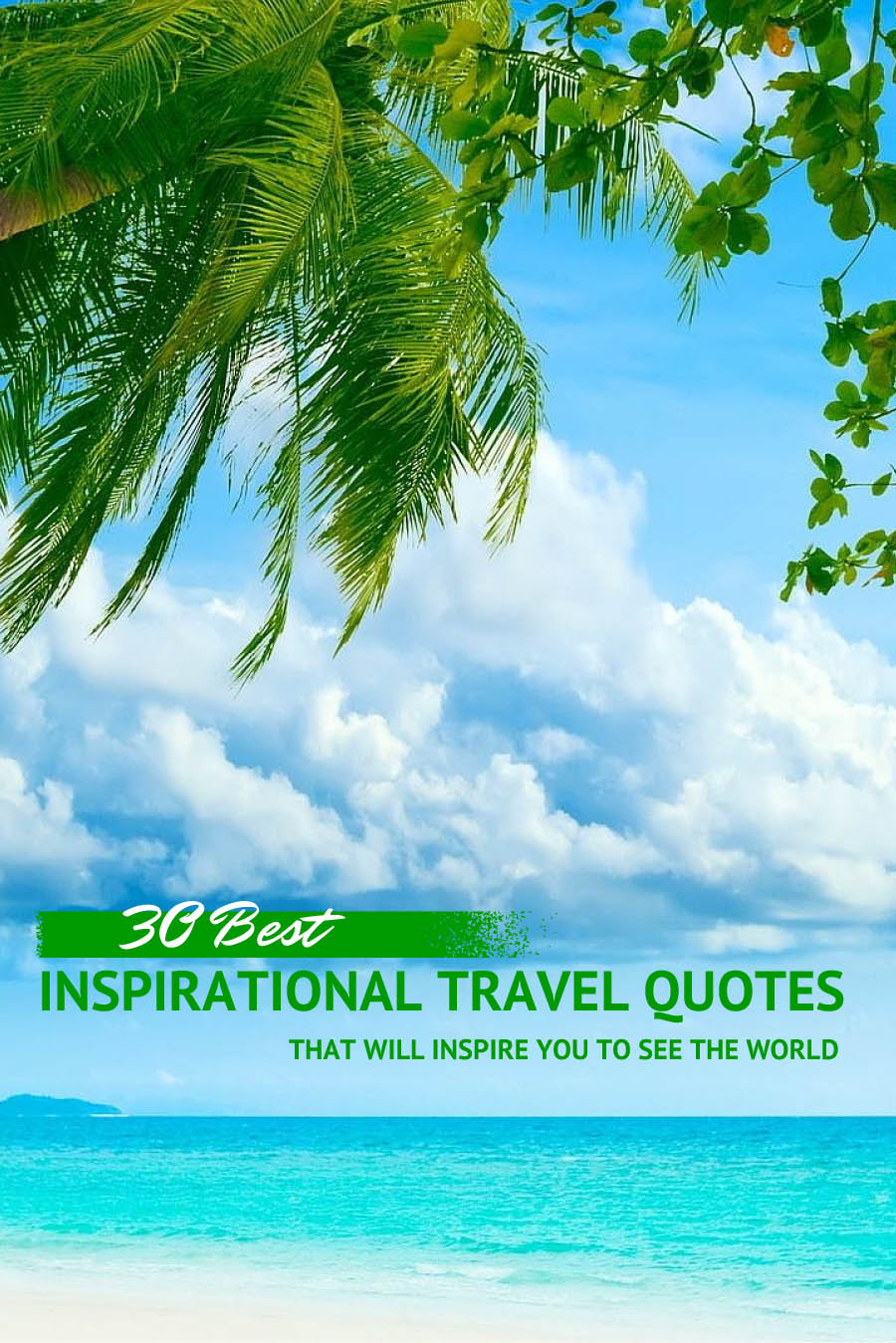 30 Best Inspirational Travel Quotes that will Inspire You to See the World