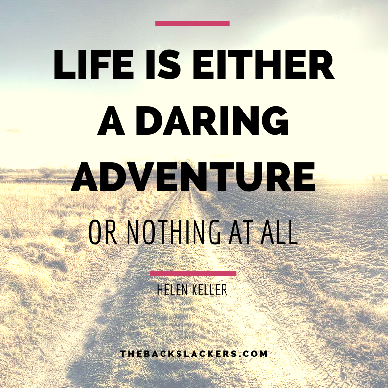 Life is either a daring adventure or nothing at all. - Helen Keller
