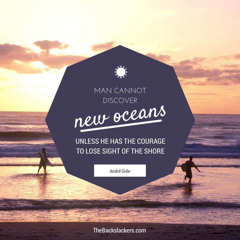 Man cannot discover new oceans unless he has the courage to lose sight of the shore. - André Gide