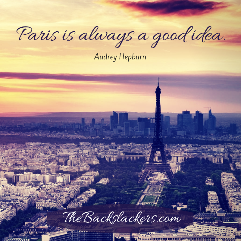 Paris is always a good idea. - Audrey Hepburn