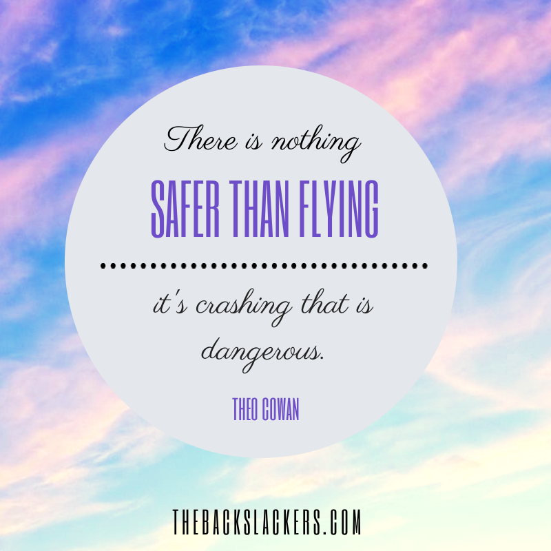 There Is Nothing Safer Than Flying Its Crashing That Dangerous