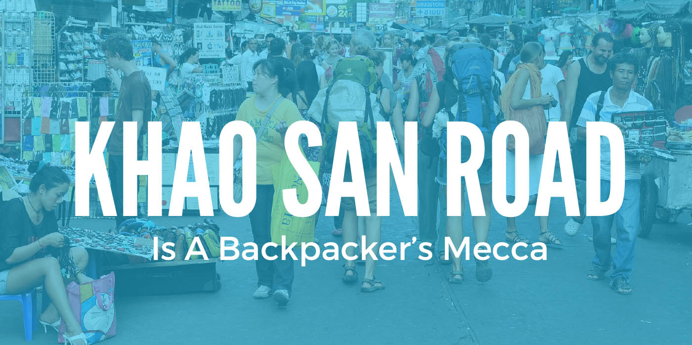 Khao San Road is a Backpacker's Mecca