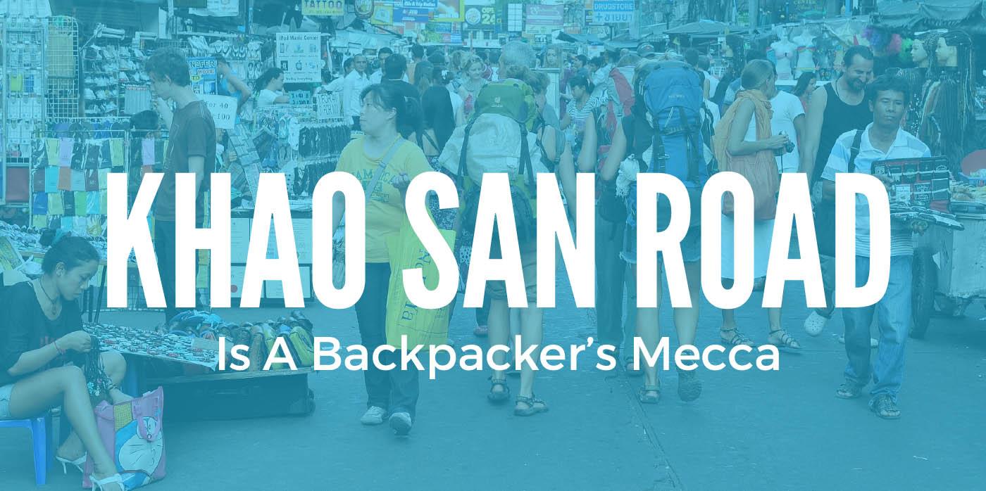 Khao San Road is a Backpacker's Mecca