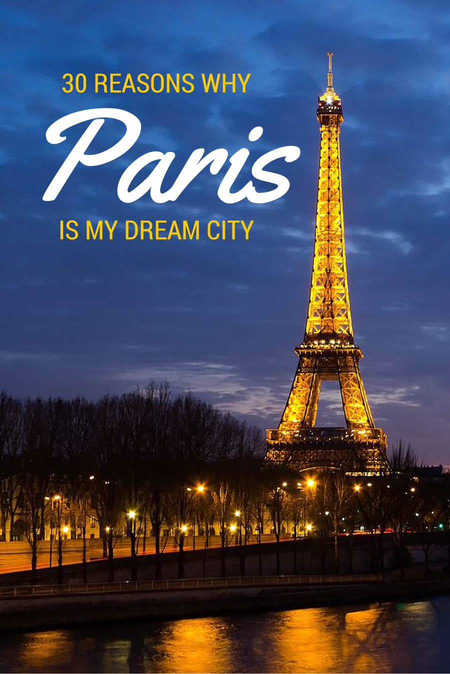 30 Reasons Why PARIS is my DREAM City