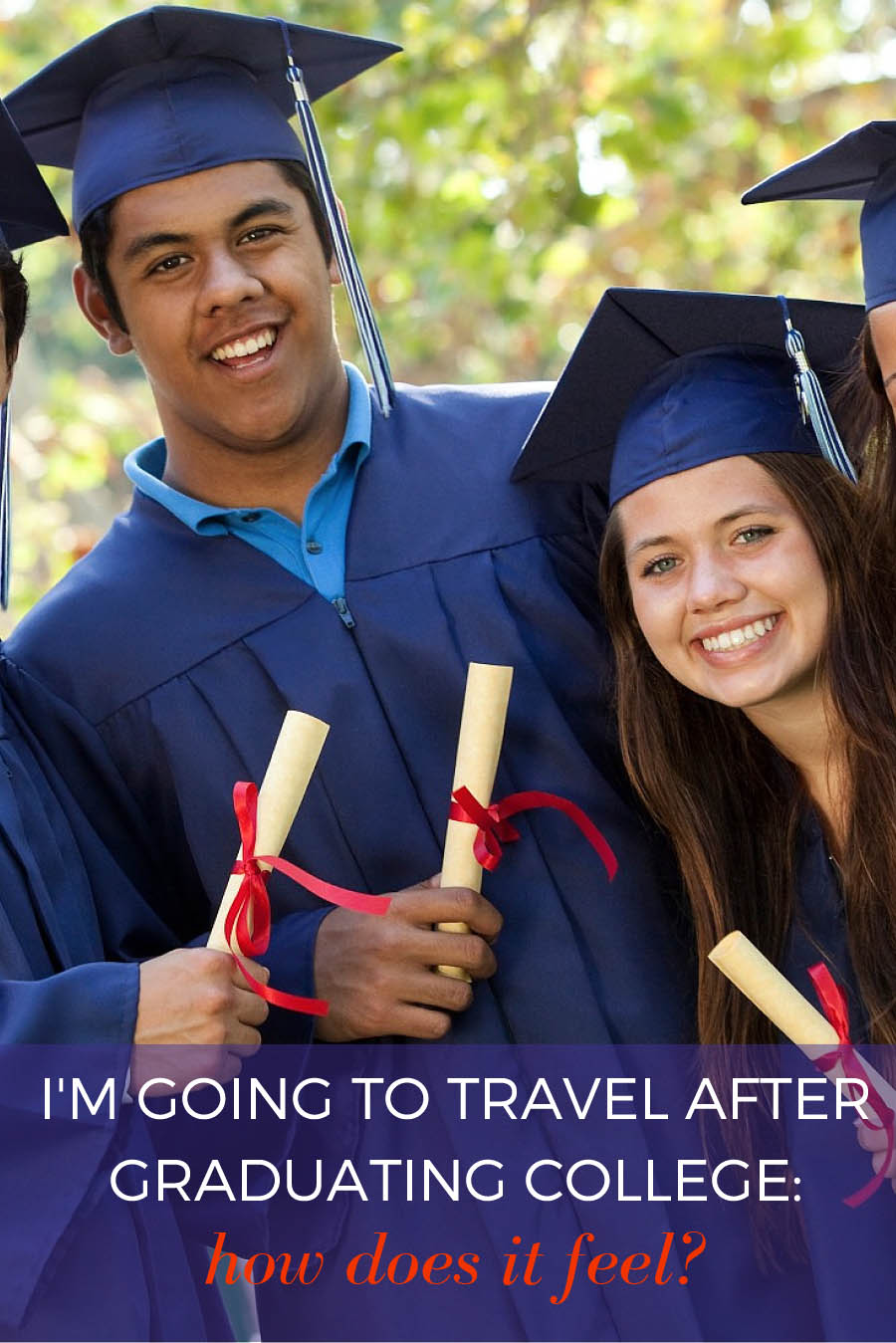 i m going to travel after graduating college how does it feel i m going to travel after graduating college how does it