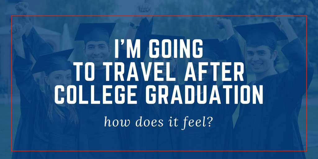 We're graduating soon and, after graduation, we're going to travel the world on a gap year! How does it feel to know we're going to travel after college graduation? LIKE THIS!