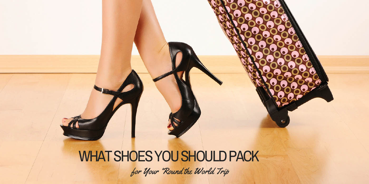 What Shoes You Should Pack for Your 'Round the World Trip