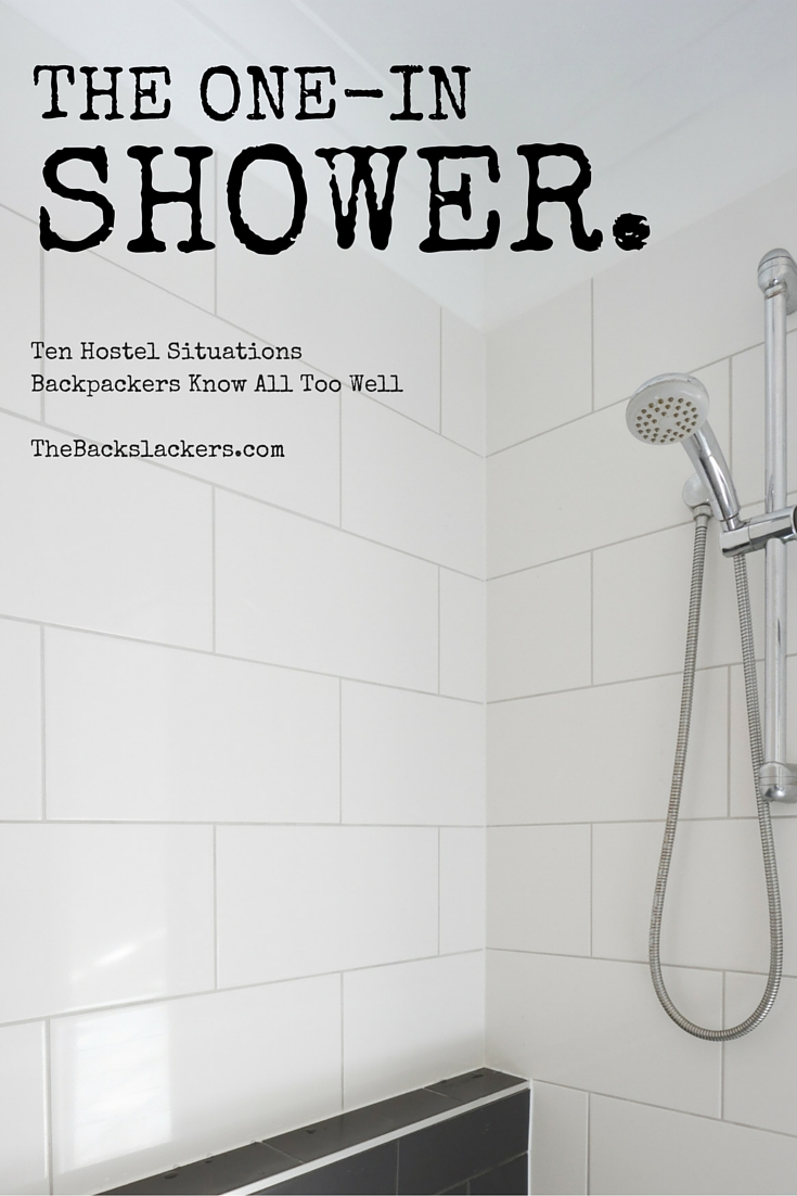 The One-In Shower. | Ten Hostel Situations Backpackers Know All Too Well