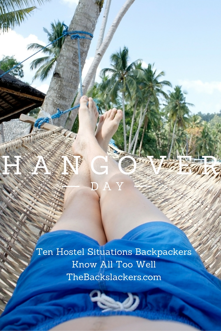 Hangover Day. | Ten Hostel Situations Backpackers Know All Too Well