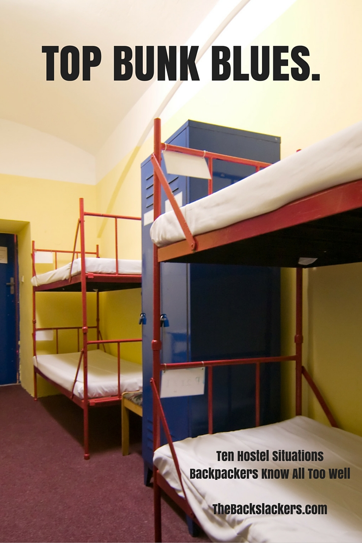 Top Bunk Blues. | Ten Hostel Situations Backpackers Know All Too Well
