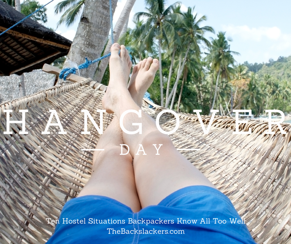 Hangover day. - Ten Hostel Situations Backpackers Know All Too Well - The Backslackers