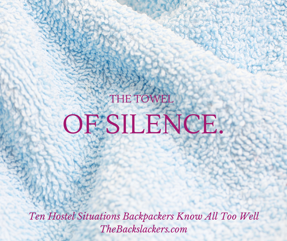 Towel of silence. - Ten Hostel Situations Backpackers Know All Too Well - The Backslackers
