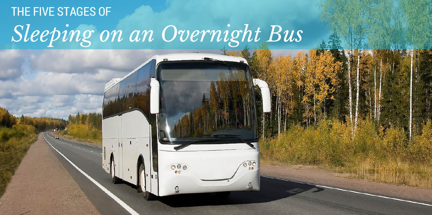 The Five Stages of Sleeping on an Overnight Bus
