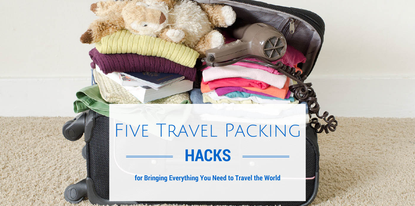 Five Travel Packing Hacks for Bringing Everything You Need to Travel the World