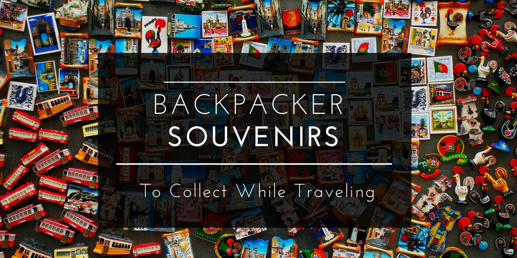 Top Backpacker Souvenirs - what to collect while traveling around the world.