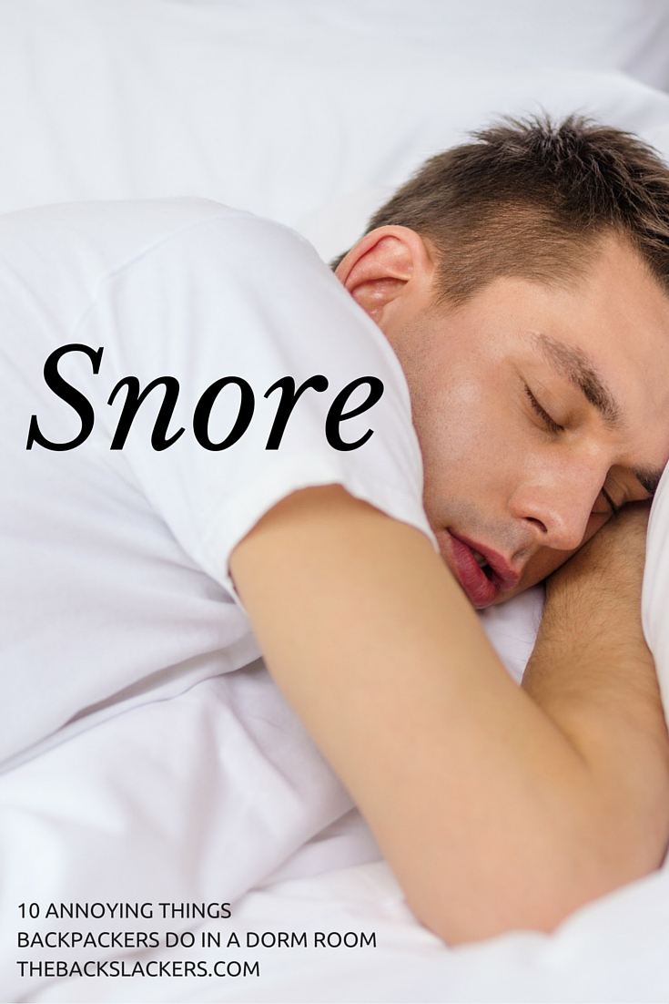 Snore | 10 Annoying Things Backpackers Do in a Dorm Room