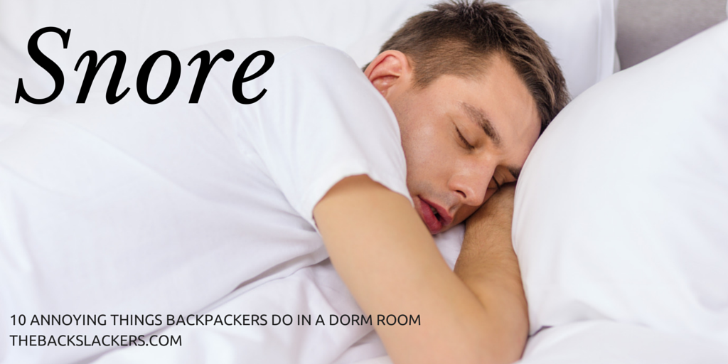Snore - 10 Annoying Things Backpackers Do in a Dorm Room