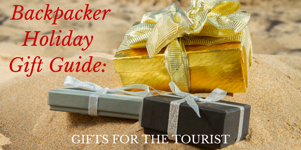 Backpacker Holiday Gift Guide: Gifts for the Tourist