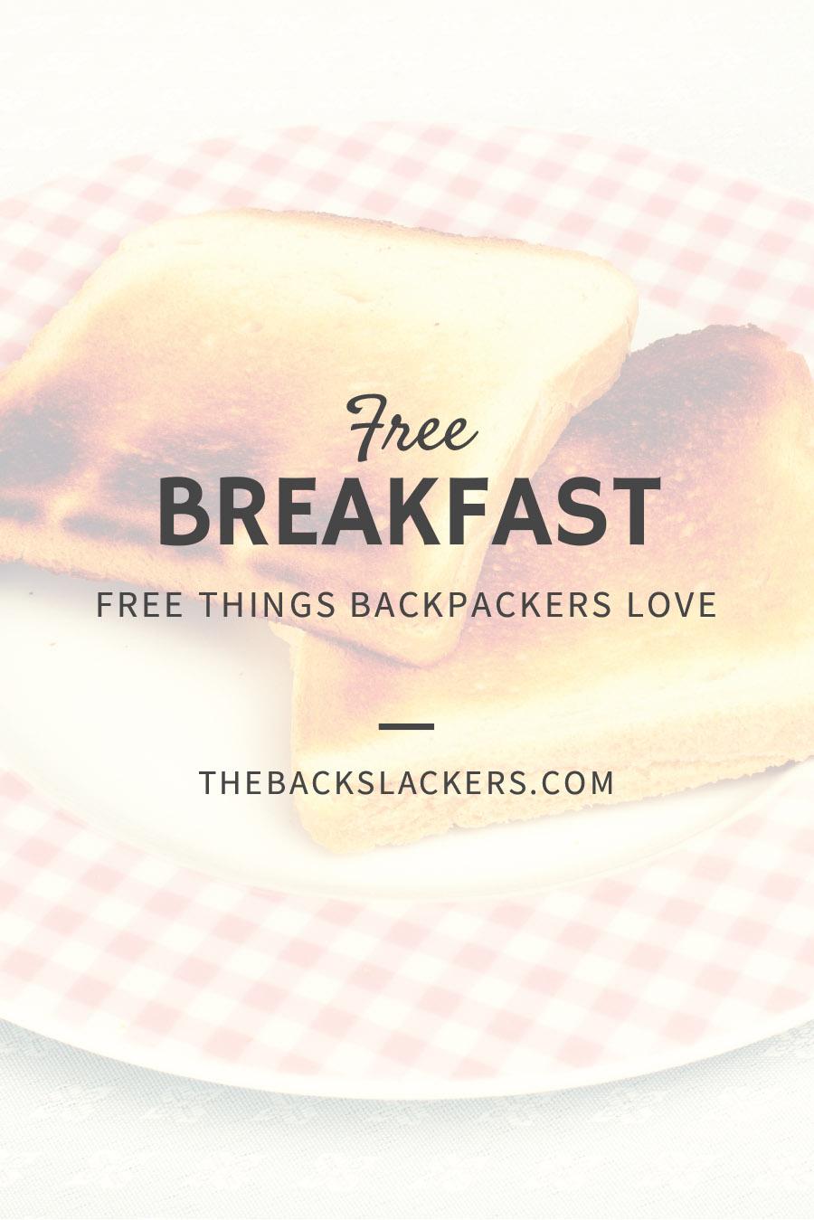 Free Things Backpackers Love - FREE BREAKFAST