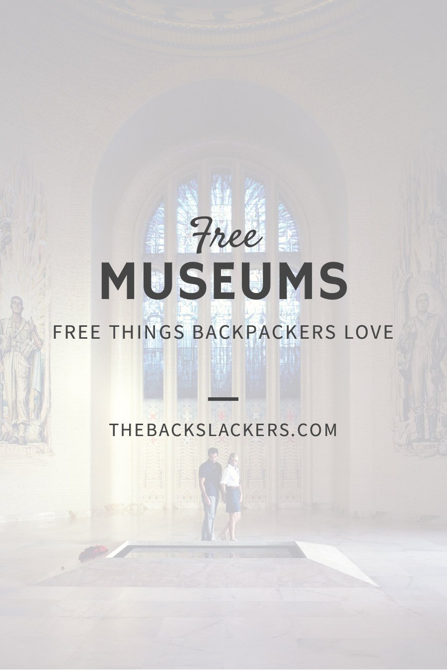 Free Things Backpackers Love - FREE MUSEUMS