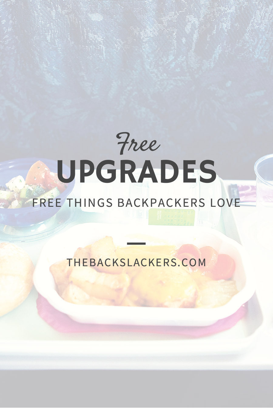 Free Things Backpackers Love - FREE UPGRADES