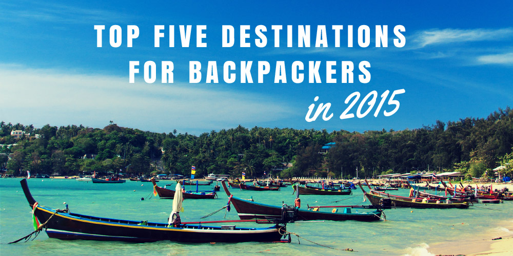 Top Five Destinations for Backpackers in 2015