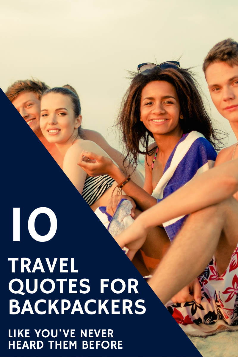 10 Travel Quotes for Backpackers (Like You've Never Heard Them Before)