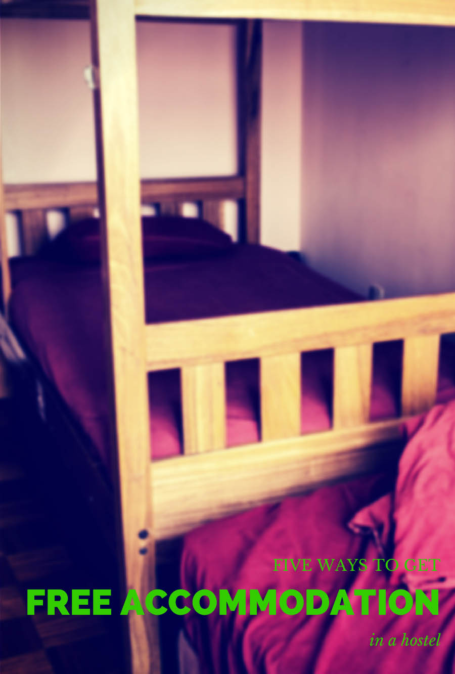 Five Ways to Get Free Accommodation in a Hostel