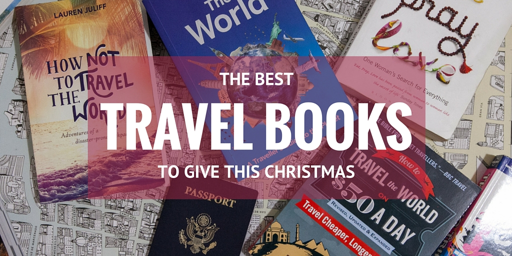 The Best Travel Books to Give This Christmas