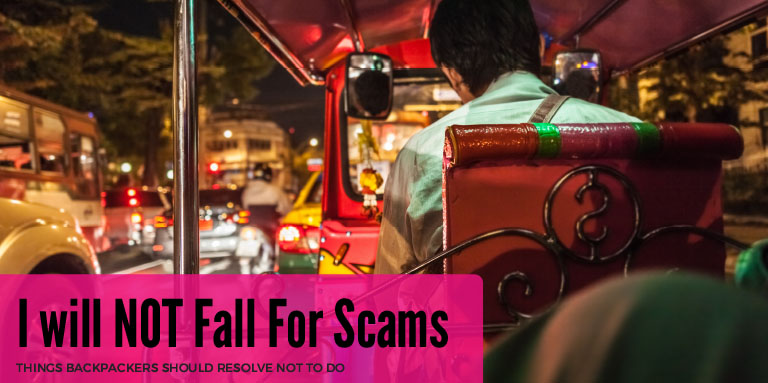 Eight Things Backpackers Should Resolve NOT to do in 2016 - I will NOT Fall For Scams