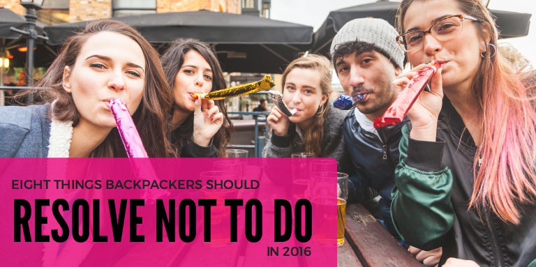 Eight Things Backpackers Should Resolve NOT to do in 2016