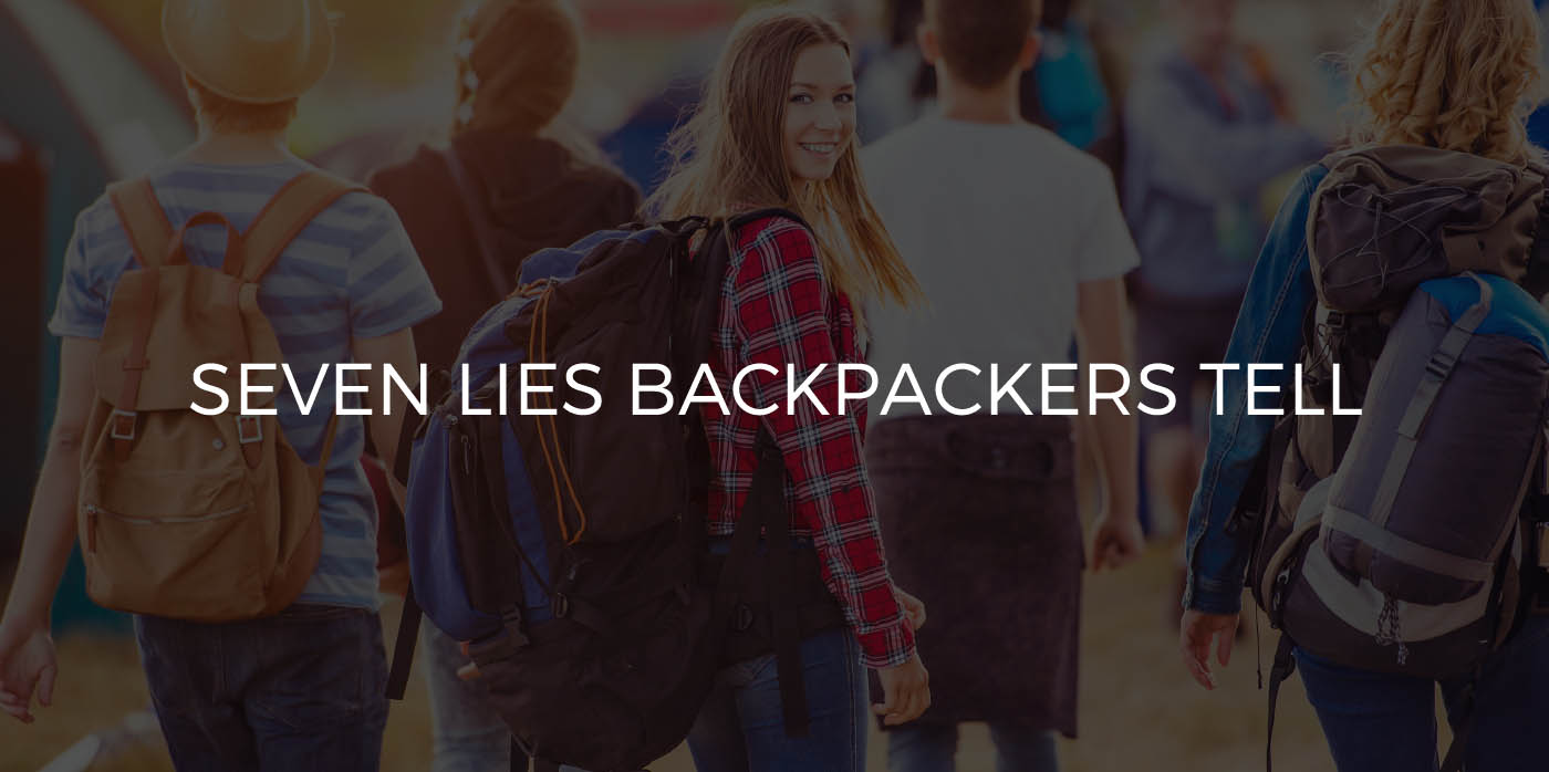 Seven Lies Backpackers Tell