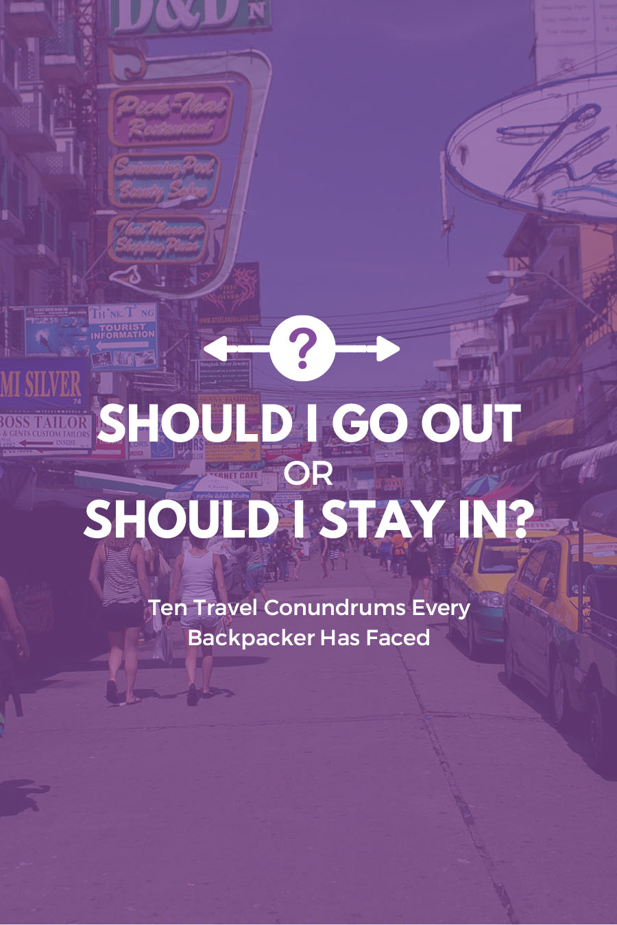 Should I go out or should I stay in? | Ten Travel Conundrums Every Backpacker Has Faced