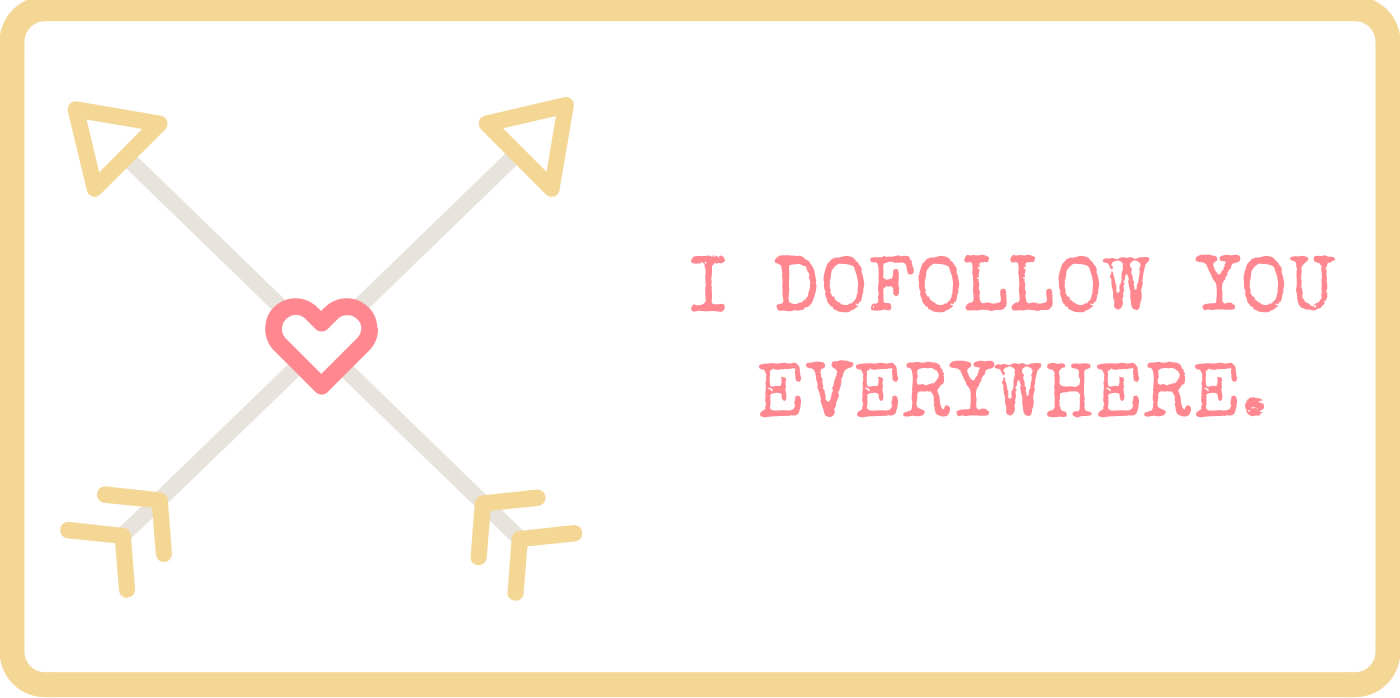 I dofollow you everywhere | Valentines for Travel Bloggers