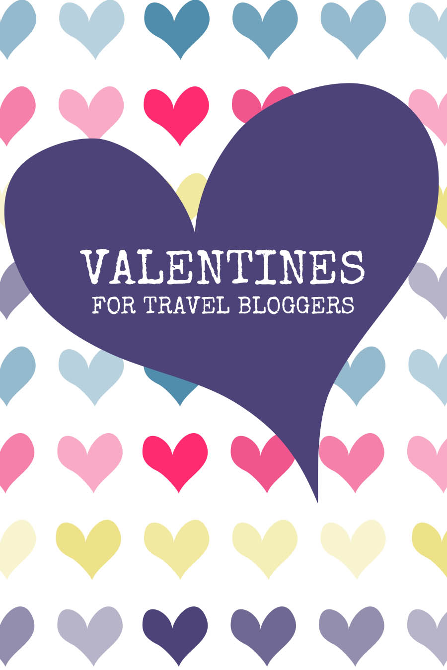 Valentines for Travel Bloggers