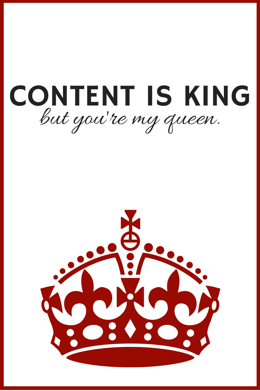 Content is King but you're my Queen | Valentines for Travel Bloggers