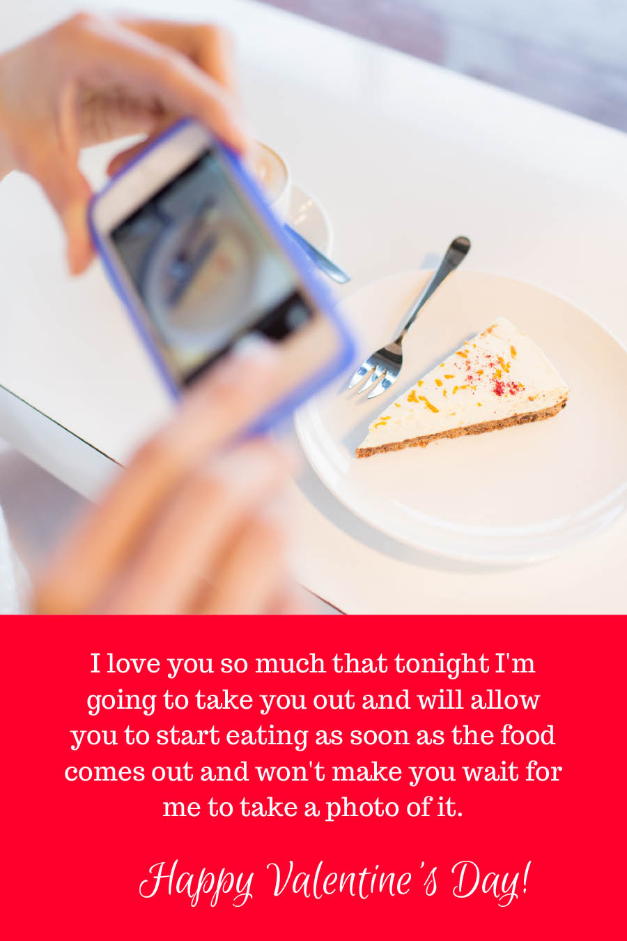 I love you so much that tonight I'm going to take you out and will allow you to start eating as soon as the food comes out and won't make you wait for me to take a photo of it. Happy Valentine's Day! | Valentines for Travel Bloggers