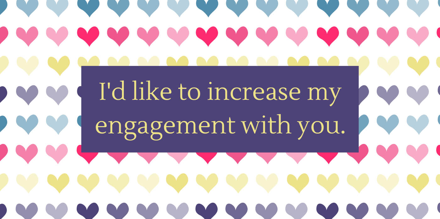 I'd like to increase my engagement with you. | Valentines for Travel Bloggers