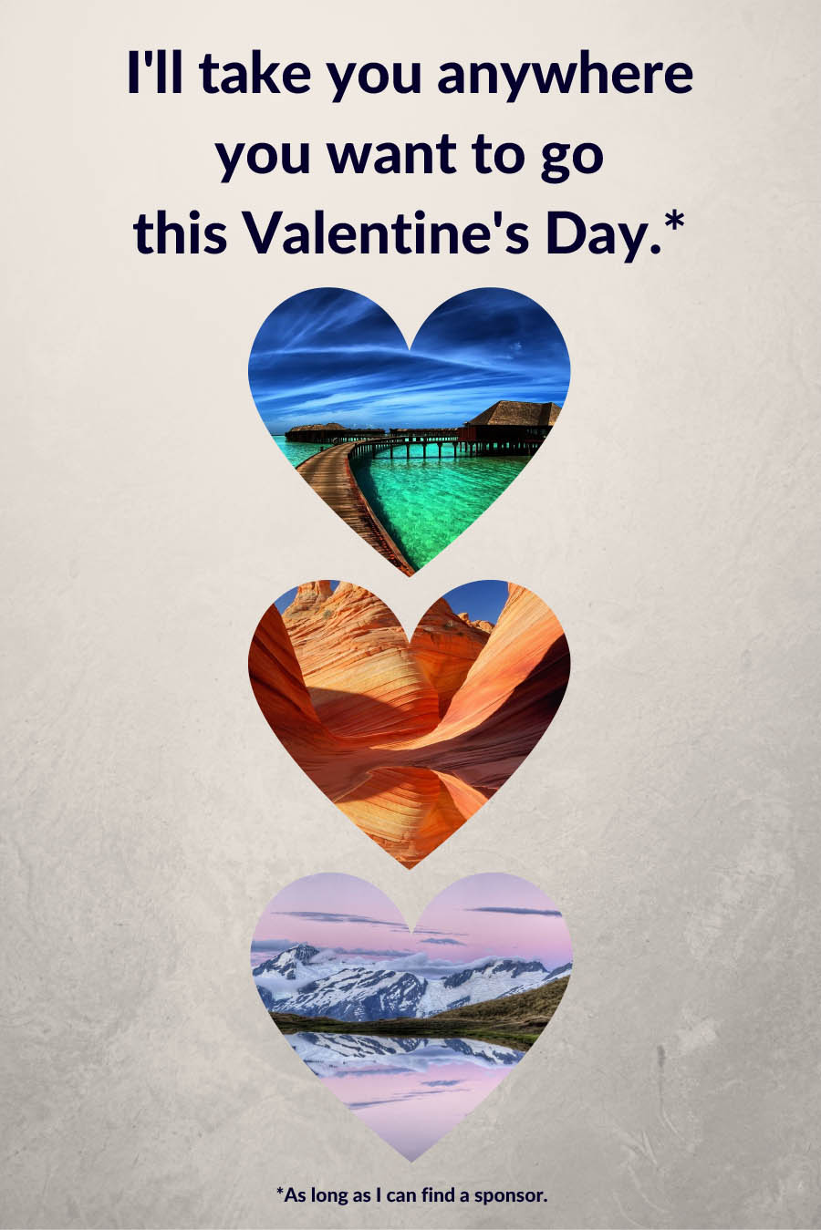 I'll take you anywhere you want to go this Valentine's Day. As long as I can find a sponsor. | Valentines for Travel Bloggers