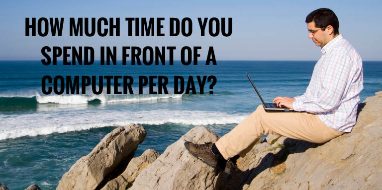 How much time do you spend in front of a computer per day?