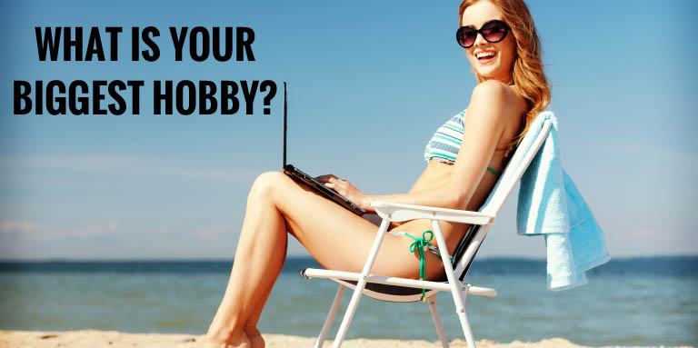 What is your biggest hobby?